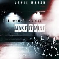 "Jamie Marsh ""Make It Mine"" (Official Music Video & MP3 Download Link)"