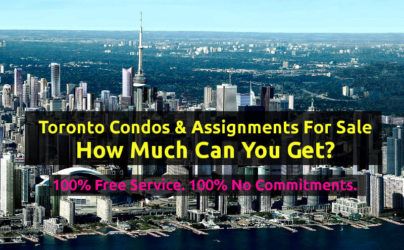 How Much Can You Get For Your Condo Assignment Toronto Condos  Assignments For Sale Find Out How Much You Can Get  Contact