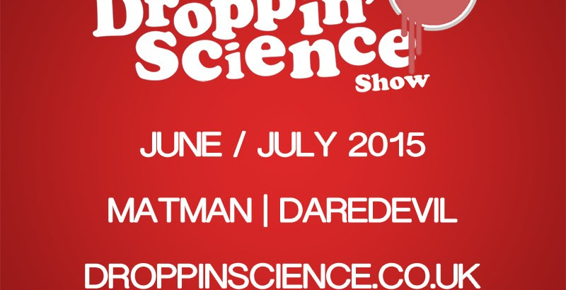 Droppin' Science Show ft. Matman & Daredevil (June/July 2015)