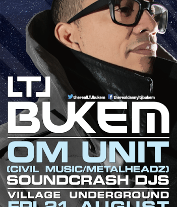 LTJ Bukem + OM UNIT + SOUNDCRASH DJ'S @ Village Underground, London, UK (21st Aug)