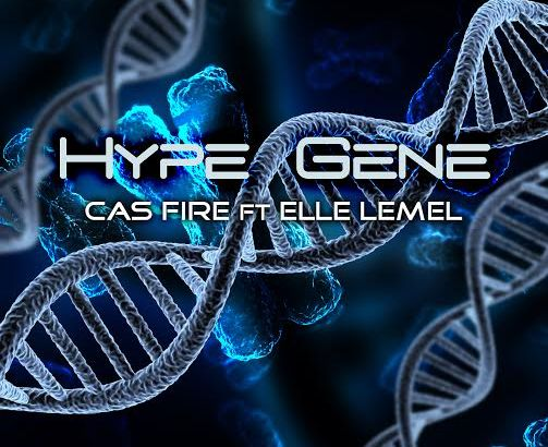 Cas Fire ft. Elle Lemel – Hype Gene (Music Video)