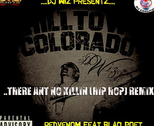 Red Venom ft. Blaq Poet & Imperial Bros – There Ant No Killin (DJ Wiz (Wu Tang DJz) Remix/Free Download)