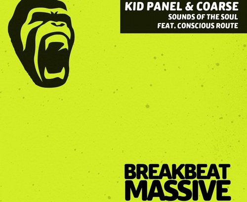Kid Panel & Coarse feat. Conscious Route – Sounds Of The Soul (Audio/beatport)
