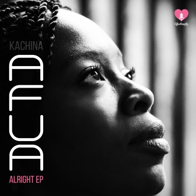 KACHINA ft. Afua - Alright (Audio) + Alright EP (Pre-Order/24th Feb)