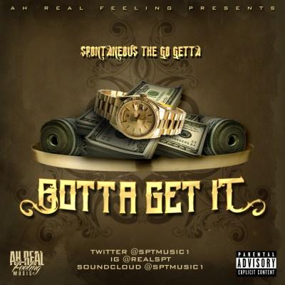 Spontaneous The Go Getta - Gotta Get It (Audio/iTunes)