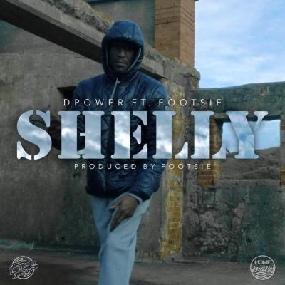 DPOWER ft. FOOTSIE - Shelly (Music Video/03rd May)