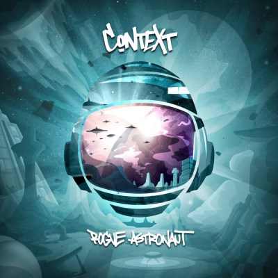 Context - Rogue Astronaut EP (Audio/Free Download)
