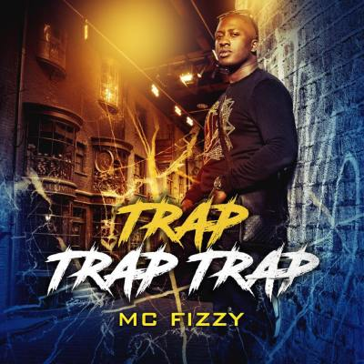 MC Fizzy - Trap Trap Trap (Music Video/Pre-Order/12th May)