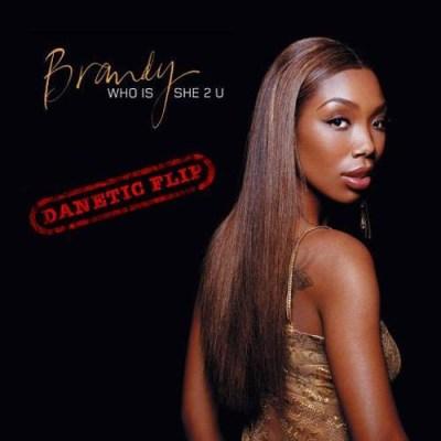 Brandy - Who Is She 2 U (Danetic Flip/Audio)