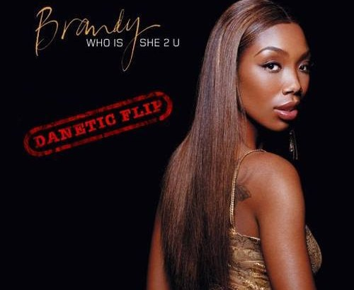 Brandy - Who Is She 2 U (Danetic Flip/Audio)