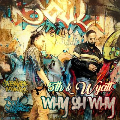 5th & Wyatt - Why Oh Why (Audio/Free Download)