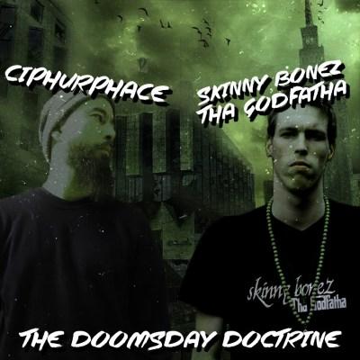 Ciphurphace - The Doomsday Doctrine (Prod. by Skinny Bonez Tha Godfatha/Audio/Free Download)
