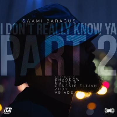 Swami Baracus ft. ShaoDow, Nutty P, Genesis Elijah, Zuby & Abiade - I Don't Really Know Ya Pt. 2 (Music Video/GRM Daily/iTunes)