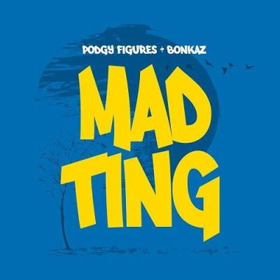 Podgy Figures + Bonkaz - Mad Ting (Prod. by Dot Rotten/Music Video)