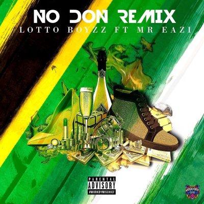 Lotto Boyzz ft. Mr Eazi - No Don Remix (Audio/iTunes/Spotify)