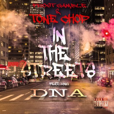 Tone Chop & Frost Gamble ft. DNA - In The Streets (Audio)