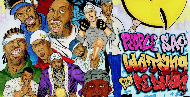 Wu-Tang Clan ft. Redman - People Say (Audio/iTunes/Spotify) Taken Off: Wu-Tang: The Saga Continues (Album/13th Oct)