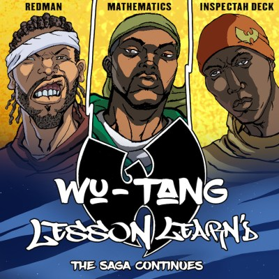 Wu-Tang ft. Inspectah Deck & Redman - Lesson Learn'd (Audio/iTunes) Taken Off: Wu-Tang: The Saga Continues (Album/13th Oct)