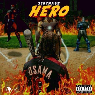 318CHA$E - Hero (Prod. by Deltah Beats x ZHendrixBeats/Music Video)