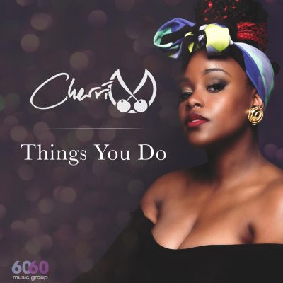 Cherri V - Things You Do (Prod. by Joey Stickz/Lyric Video)