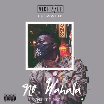Victizzle ft. CASS STP - No Wahala (Next Ting) (Audio/iTunes/Spotify)