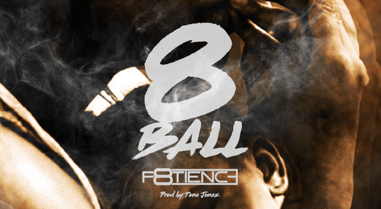 P8tience - 8 Ball (Prod. by Tone Jonez/Audio)