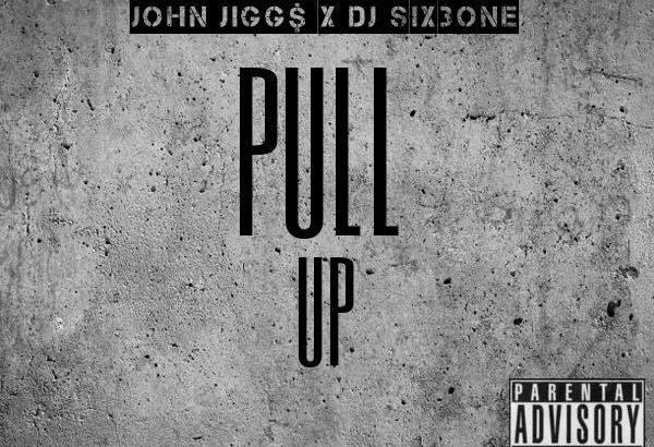 John Jigg$ - Pull Up (Prod. By DJ Six3one/Audio)