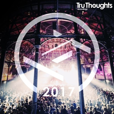Tru Thoughts - Tru Thoughts 2017 (Compilation Album/01st Dec)