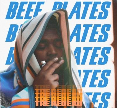 Tre Redeau - Beef Plates (Prod. by Brandon Dean/Audio/iTunes/Spotify)