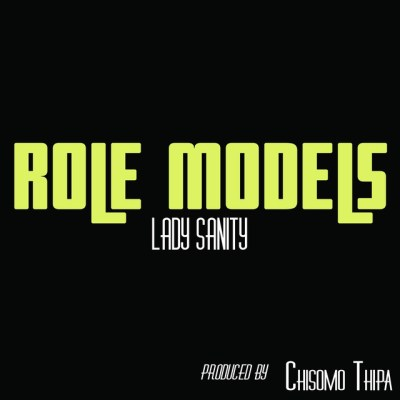 Lady Sanity - Role Models (Audio/iTunes/Spotify)