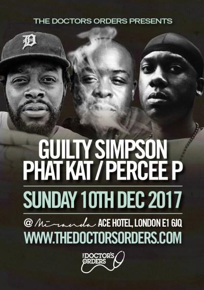 The Doctor's Orders Presents: Guilty Simpson, Phat Kat & Percee P @ Miranda, Ace Hotel, London, UK (10th Dec)
