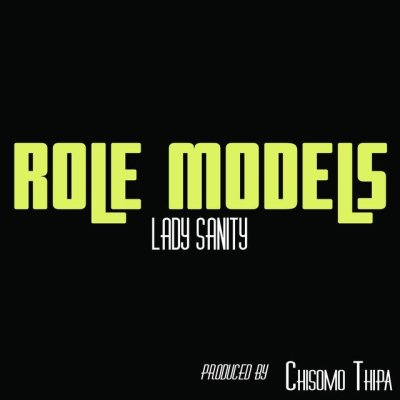 Lady Sanity - Role Models (Prod. by Chisomo Thipa/Music Video/iTunes/Spotify)