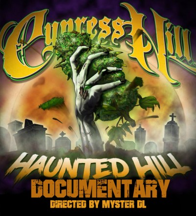 Cypress Hill - The Haunted Hill Documentary (Directed by Myster DL)