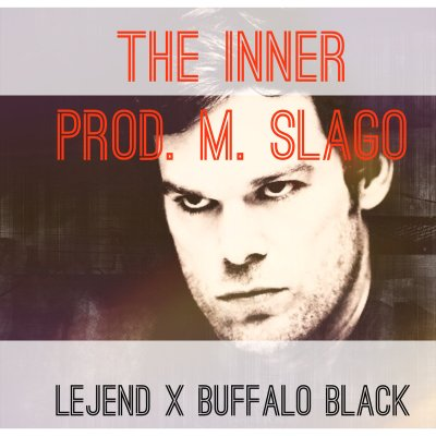 Lejend ft. Buffalo Black - The Inner (Prod. by M. Slago/Audio/iTunes)