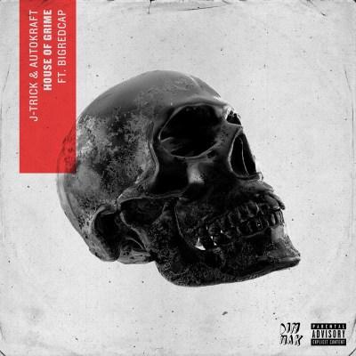 J-Trick & Autokraft ft. Bigredcap - House Of Grime (Audio/iTunes/Spotify/Dim Mak Records)