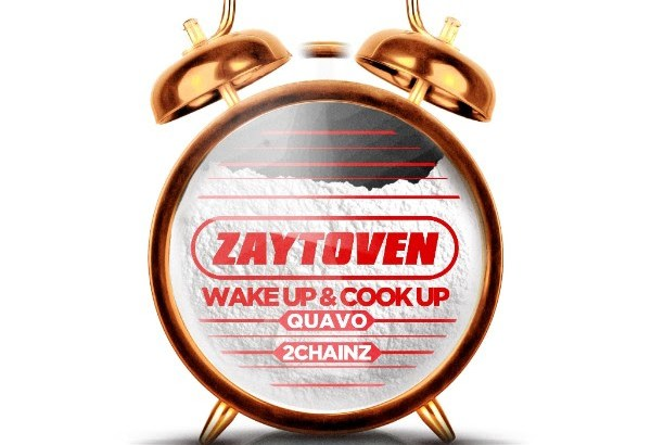 Zaytoven ft. Quavo & 2 Chainz - Wake Up & Cook Up (Audio/iTunes/Spotify)
