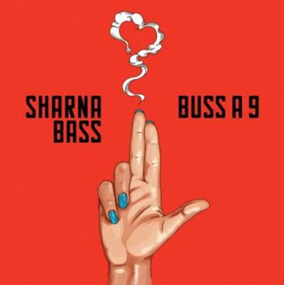 Sharna Bass - Buss A 9 (Audio/iTunes/Spotify)