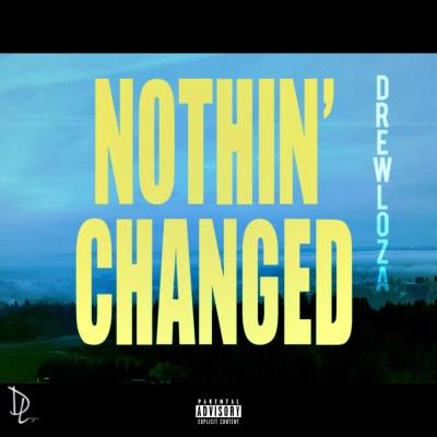 Drew Loza - Nothin' Changed (Music Video)