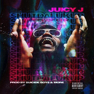Juicy J - ShutDaFukUp (Mixtape/Audio/Free Download)
