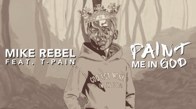 Mike Rebel ft. T-PAIN - PAINT ME IN GOD (Music Video)