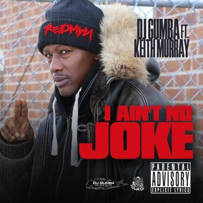 DJ Gumba ft. Keith Murray - I Ain't No Joke (Audio)