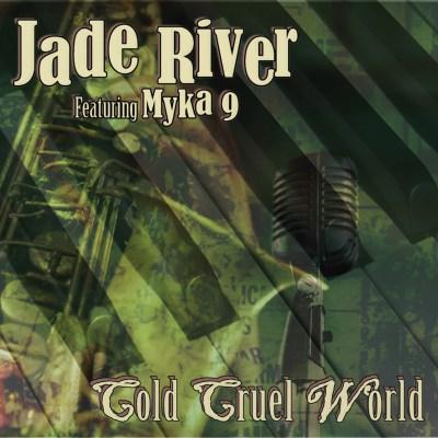 Jade River Ft. Myka 9 - Cold Cruel World (Audio)