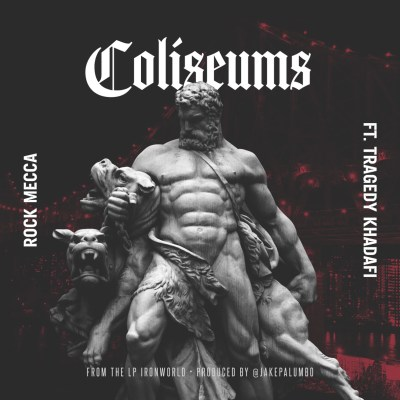 Rock Mecca ft. Tragedy Khadafi - Coliseums (Audio)