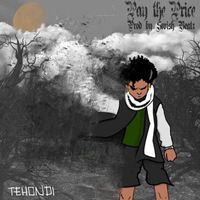 Tehondi - Pay The Price (Prod. by Swish Beatz/Audio/Free Download)