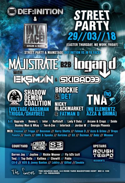 Def:inition X In Ya Face: Drum & Bass STREET PARTY @ The Source, Maidstone, Kent, UK (29th March)
