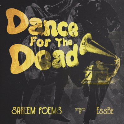 Sareem Poems - Dance For The Dead (Prod. by Ess Be/Audio/iTunes/Spotify)
