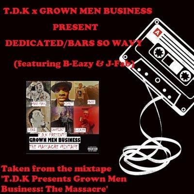 United Elementz Media presents: T.D.K x Grown Men Business ft. B-Eazy & J-Fab - Dedicated/Bars So Wavy (Audio)