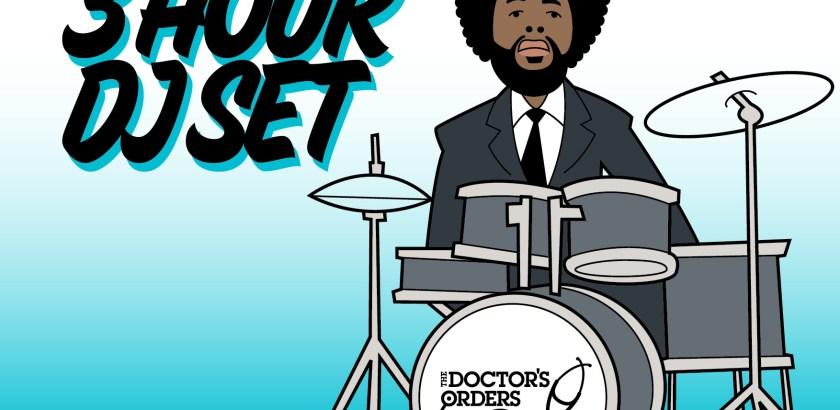 8b5c433e1667 The Doctor s Orders Presents  Questlove (3 Hour DJ Set)   The Jazz Café
