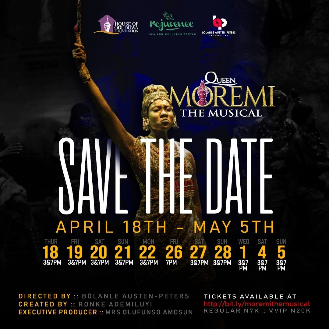 Queen Moremi The Musical: The Revolutionary Play about Women Leadership is Back | April 18th- May 5th