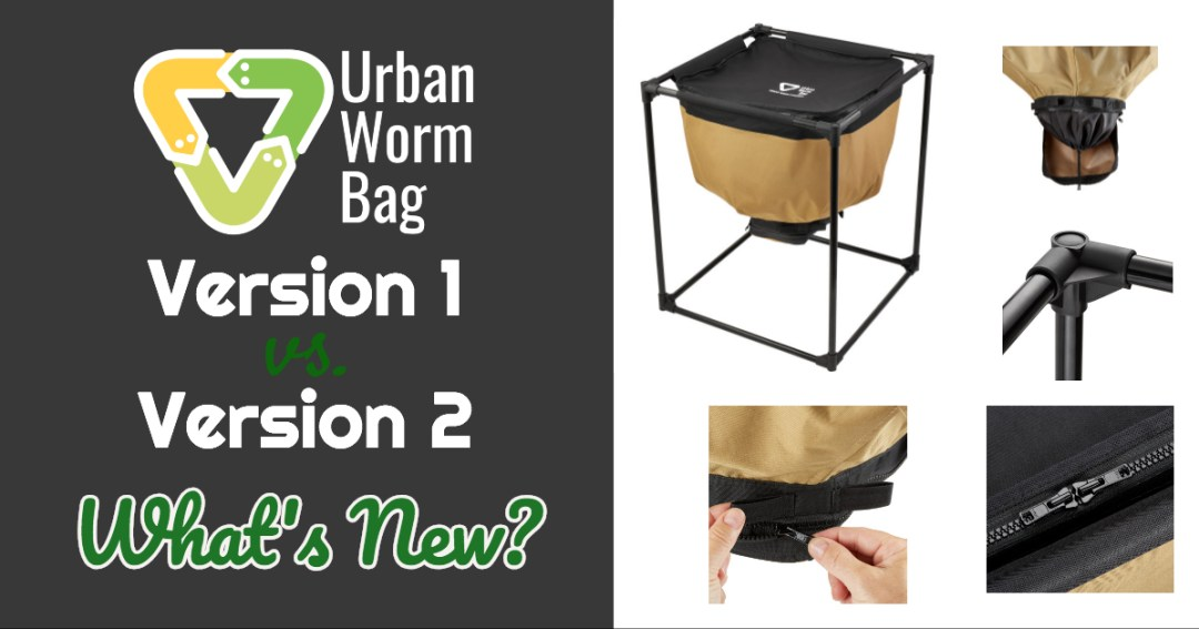Urban Worm Bag 1.0 vs 2.0